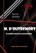 Couverture du livre « M. d'Outremort » de Maurice Renard aux éditions Ink Book