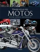 Couverture du livre « Grand atlas des motos ; histoire, modèles, performances » de Stephan Fennel aux éditions L'imprevu