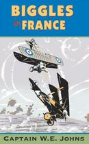 Couverture du livre « Biggles In France » de Johns W E aux éditions Rhcb Digital
