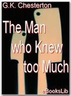 Couverture du livre « The Man who Knew too Much » de G.K. Chesterton aux éditions Ebookslib