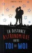 Couverture du livre « La distance astronomique entre toi et moi » de Jennifer E. Smith aux éditions Hachette Romans