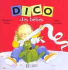 Couverture du livre « Dicol des bébés » de Elisabeth Brami et Claire Le Grand aux éditions Hachette Jeunesse