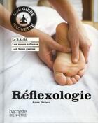 Couverture du livre « Réflexologie » de Anne Dufour aux éditions Hachette Pratique