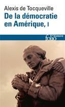 Couverture du livre « De la democratie en amerique t1 » de Alexis Tocqueville aux éditions Gallimard