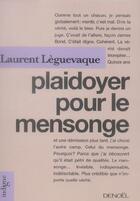Couverture du livre « Plaidoyer pour le mensonge » de Laurent Leguevaque aux éditions Denoel