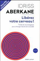 Couverture du livre « Libérez votre cerveau ! » de Idriss Aberkane aux éditions Robert Laffont