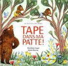 Couverture du livre « Tape dans ma patte ! » de Marie Novion et Dorothee Copel aux éditions Didier Jeunesse