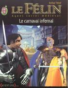 Couverture du livre « Felin t11 - le carnaval infernal (le) » de Arthur Tenor aux éditions J'ai Lu