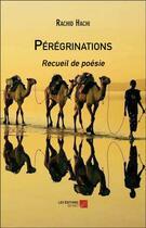 Couverture du livre « Pérégrinations » de Rachid Hachi aux éditions Editions Du Net