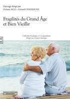 Couverture du livre « Fragilités du grand âge et bien vieillir » de Gerard Chasseigne aux éditions Complicites