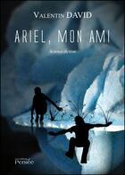 Couverture du livre « Ariel, mon ami » de Valentin David aux éditions Persee