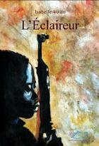 Couverture du livre « L'éclaireur » de Isabelle Vouin aux éditions Jasmin