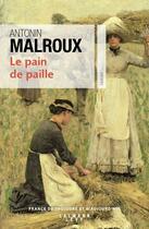 Couverture du livre « Le pain de paille » de Antonin Malroux aux éditions Calmann-levy