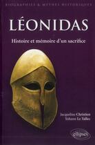 Couverture du livre « Léonidas ; histoire et mémoire d'un sacrifice » de Yohann Le Tallec et Jacqueline Christien aux éditions Ellipses Marketing