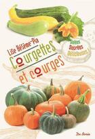 Couverture du livre « Courgettes et courges » de Lise Beseme-Pia aux éditions De Boree