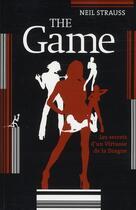 Couverture du livre « The game ; pénétrez les secrets des artistes de la drague » de Neil Strauss aux éditions Au Diable Vauvert