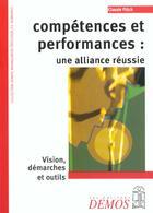 Couverture du livre « Competences Et Performances : Une Alliance Reussie » de Claude Fluck aux éditions Demos
