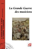 Couverture du livre « La grande guerre des musiciens » de Stephane Audoin-Rouzeau et Myriam Chimenes et Esteban Buch et G. Durosoir aux éditions Symetrie