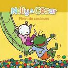 Couverture du livre « Nelly & César ; plein de couleurs » de Ingrid Godon et Inge Bergh aux éditions Averbode