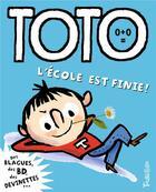 Couverture du livre « Toto, l'école est finie ! » de Franck Girard aux éditions Tourbillon