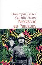 Couverture du livre « Nietzsche au Paraguay » de Nathalie Prince et Christophe Prince aux éditions Flammarion
