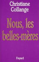 Couverture du livre « Nous, les belles meres » de Christiane Collange aux éditions Fayard