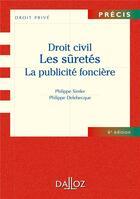 Couverture du livre « Droit civil ; les sûretés, la publicité foncière (6e édition) » de Philippe Delebecque et Philippe Simler aux éditions Dalloz