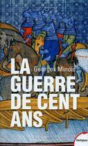 Couverture du livre « La guerre de cent ans » de Georges Minois aux éditions Tempus/perrin