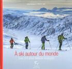 Couverture du livre « à skis autour du monde ; les 24 plus beaux voyages » de Michel Zalio aux éditions Guerin
