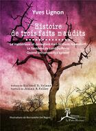 Couverture du livre « Histoire de trois faits maudits » de Yves Lignon aux éditions La Vallee Heureuse