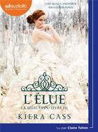 Couverture du livre « La selection 3 - l'elue » de Kiera Cass aux éditions Audiolib