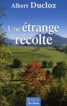 Couverture du livre « Un étrange récolte » de Albert Ducloz aux éditions De Boree