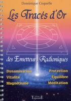 Couverture du livre « Les traces d'or des emetteurs radioniques » de Dominique Coquelle aux éditions Trajectoire