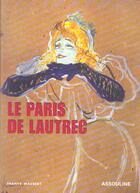 Couverture du livre « Le Paris De Lautrec » de Franck Maubert aux éditions Assouline