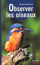 Couverture du livre « Observer les oiseaux » de Pierre Darmangeat aux éditions Proxima
