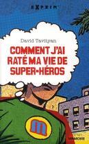 Couverture du livre « Comment j'ai raté ma vie de super-héros » de David Tavityan aux éditions Sarbacane