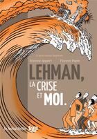 Couverture du livre « Lehman, la crise et moi » de Etienne Appert et Florent Papin aux éditions La Boite A Bulles