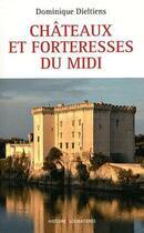 Couverture du livre « Châteaux et forteresses du Midi » de Dominique Dieltiens aux éditions Loubatieres