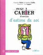 Couverture du livre « PETIT CAHIER D'EXERCICES ; d'estime de soi » de Rosette Poletti et Barbara Dobbs et Jean Augagneur aux éditions Jouvence