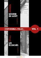 Couverture du livre « Mourir en août ; les écorchés » de Anais Ortega et Jean-Baptiste Ferrero aux éditions Numeriklivres