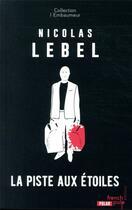 Couverture du livre « La piste aux étoiles ; l'embaumeur » de Nicolas Lebel aux éditions French Pulp