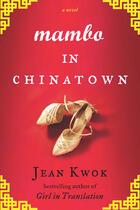 Couverture du livre « Mambo in Chinatown » de Jean Kwok aux éditions Penguin Group Us