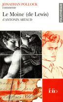 Couverture du livre « Le moine (de lewis) d'Antonin Artaud » de Jonathan Pollock aux éditions Gallimard
