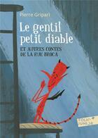 Couverture du livre « Le gentil petit diable et autres contes de la rue broca » de Pierre Gripari aux éditions Gallimard-jeunesse