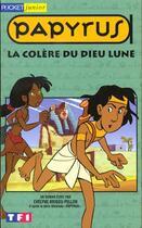 Couverture du livre « Papyrus T.2 ; La Colere Du Dieu Lune » de Evelyne Brisou-Pellen et De Gieter aux éditions Pocket