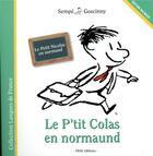 Couverture du livre « Le Petit Nicolas ; le P'tit Colas en normaund » de Jean-Jacques Sempe et Rene Goscinny aux éditions Imav