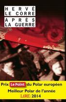 Couverture du livre « Après la guerre » de Herve Le Corre aux éditions Rivages