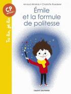 Couverture du livre « Emile et la formule de politesse » de Arnaud Almeras aux éditions Bayard Jeunesse