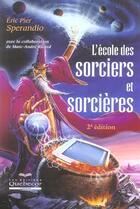 Couverture du livre « L'école des sorciers et sorcières (2e édition) » de Eric Pier Sperandio aux éditions Quebecor