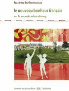 Couverture du livre « Le nouveau bonheur français ; ou le monde selon Disney » de Hacene Belmessous aux éditions L'atalante
